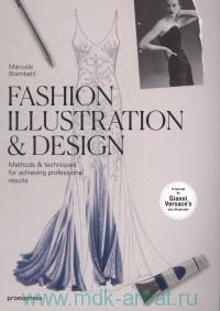 Fashion Illustration & Design : Methods & Techniques for achieving Professional Results