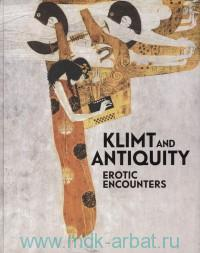 Klimt and Antiquity : Erotic Encounters