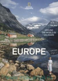 National Geographic. Europe : Around the World in 125 Years