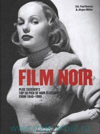 Film Noir : Plus Taschen's Top 50 Pick of Noir Classics from 1940-1960