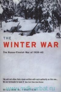 The Winter War : The Russo-Finnish of 1939-40