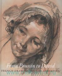 From Poussin to David French Drawings in the Albertina