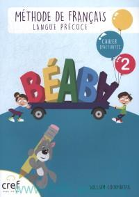 Beaba 2 : Cahier D'Activites : Methode de francais : Langue Precoce