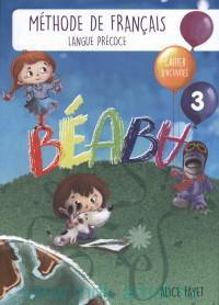 Beaba 3 : Cahier D'Activites : Methode de francais : Langue Precoce