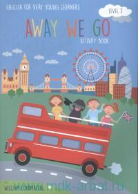 Away We Go : Level 3 : Activity Book : English for Very Young Learners