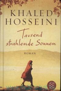 Tausend Strahlende Sonnen : roman