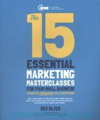 The 15 Essential Marketing Masterclasses for Your Small Business : Powerful Promotion on a Shoestring