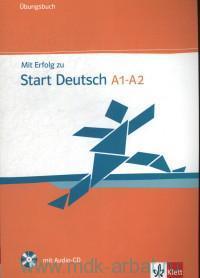 Mit Erfolg zu Start Deutsch A1-A2 : Ubungsbuch