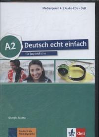 Deutsch echt einfach A2 : Fur Jugendliche : Medienpaket : 2Audio-CDs, DVD