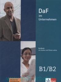 DaF im Unternehmen B1/B2 : Kursbuch : Mit Audios und Filmen Online