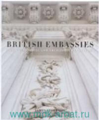 British Embassies : Their Diplomatic and Architectural History