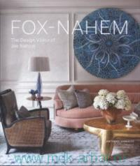 Fox-Nahem : The Design Vision of Joe Nahem