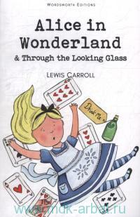 Alice in Wonderland ; Through the Looking-Glass
