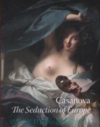 Casanova. The Seduction of Europe