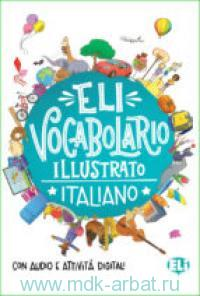 ELI Vocabolario Illustrato. Italiano : Con Audio E Attivita Digitali