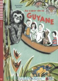 Au Coeur De La Guyane : Niveau 1 : A2