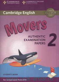 Cambridge English Movers 2 : Student`s Book : Authentic Examination papers from : For Exam From 2018