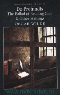 De Profundis ; The Ballad of Reading Gaol and Other Writings