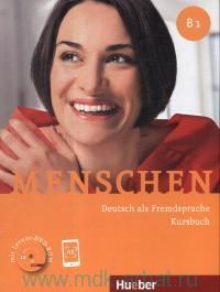 Menschen B 1 : Deutsch als Fremdsprache : Kursbuch + Online