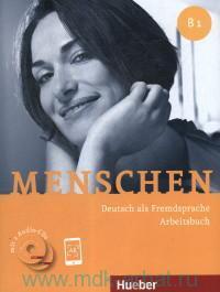 Menschen B1 : Deutsch als Fremdsprache : Arbeitsbuch + Online